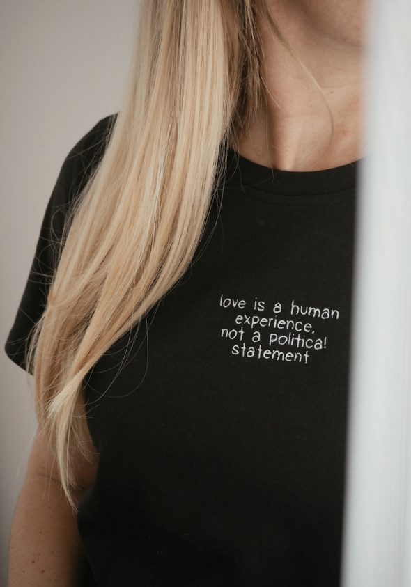 Love is a human experience, not a political statement / T-shirt